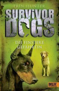 Lesendes Katzenpersonal: [Rezension] Erin Hunter - Survivor Dogs 04: Die fi...