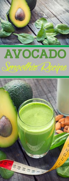 Basically, avocado is the best fruit to have due to its ability to supplement a green smoothie. Avocados are actually known to lower the cholesterol of your body, which means that they actually play a