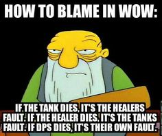 How to Blame in WoW - https://www.facebook.com/groups/warcraftcommunity/