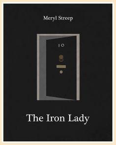 The Iron Lady (2011) - Minimal Movie Poster by Jon Glanville ~ #jonglanville #minimalmovieposters #alternativemovieposters