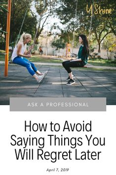 It is easy for things to slip out in the middle of a conversation or argument, so here are some tips on how to avoid saying things you will regret later! Take Back, Marry You, Do It Right, I Don T Know, Regrets, Like You, Conversation, Middle, Relationship
