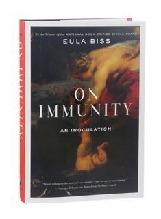 ON IMMUNITY: An Inoculation by Eula Biss / Drawing on science, myth and literature, Biss spellbindingly examines the psychological fog of fear that surrounds immunization today. (Photo: Patricia Wall/The New York Times)