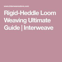 Rigid-Heddle Loom Weaving Ultimate Guide   Interweave