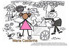 Maria Castanha   Autor: Maria Isabel Mendonça Soares Adaptação: MTeresaGMoreira (Software InVento)            Widgit Rebus...