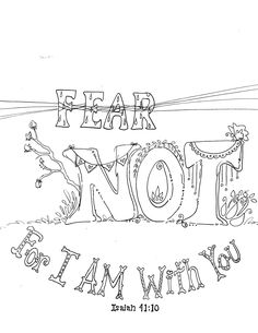 Fear Not! xoxFREE Scripture Coloring pages Printable Zenspirations Color and reflect on the Bible God's Word Journal Devotional by: anne harb Bible Verse Coloring Page, Coloring Pages To Print, Colouring Pages, Adult Coloring Pages, Coloring Books, Coloring Sheets, Scripture Doodle, Scripture Art, Bible Art