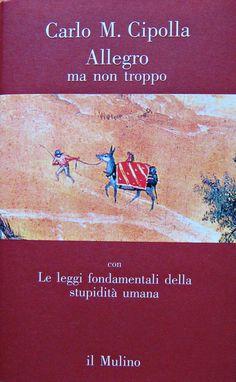 Il libro di Capodanno: Allegro ma non troppo...Le leggi fondamentali della stupidità umana | I Due Punti - News Teramo, Abruzzo, Italia. Notizie. Cronaca.