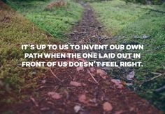 Find Your Own Path and Values