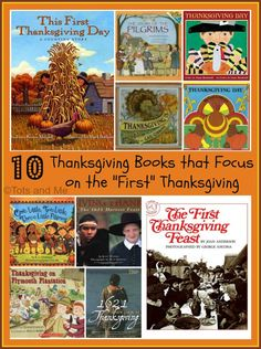 "Tots and Me... Growing Up Together: Littles Learning Link Up: Celebrating Thanksgiving Through Literature - 10 Thanksgiving Books that Focus on the ""First"" Thanksgiving, Plus a Round Up #Thanksgiving #roundup"