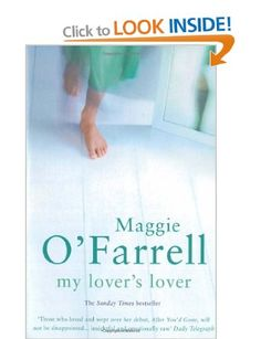 My Lover's Lover: Amazon.co.uk: Maggie O'Farrell: Books