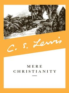 C. S. Lewis- If you don't understand who Jesus is or what he represents, this is the book to read.