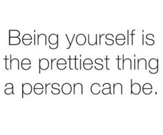 Just be yourself. Trying to be someone you're not is so not cute.