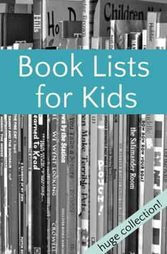 Huge collection of book lists for kids! {Chapter and Picture Books.}