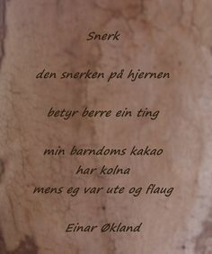 Fantastisk herlig Einar Økland dikt Wonderwall, Quotes, Quotations, Qoutes, Quote, Sayings, A Quotes