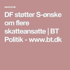 DF støtter S-ønske om flere skatteansatte   BT Politik - www.bt.dk