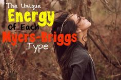 The Unique Energy of Each Myers Briggs Type