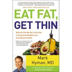 Booktopia has Eat Fat, Get Thin, Why the Fat We Eat Is the Key to Sustained Weight Loss and Vibrant Health by MD Mark Hyman. Buy a discounted Hardcover of Eat Fat, Get Thin online from Australia's leading online bookstore. New York Times, Dr Mark Hyman, Dr Hyman, Mark Hyman Books, Mark Hyman Diet, Get Thin, Lose 5 Pounds, 10 Pounds, High Fat Diet