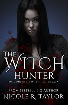 The Witch Hunter: The Witch Hunter Saga #1 by Nicole R Taylor, http://www.amazon.com/dp/B00BOXS8TC/ref=cm_sw_r_pi_dp_umpEvb0GDPH1V