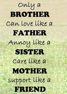 Best Brother Quotes and Sibling Sayings Collection From Boostupliving. Here we've collected more than 100 Best Brother Quotes For you. Funny Brother Quotes, Brother Sister Love Quotes, Brother And Sister Relationship, Brother Birthday Quotes, Brother And Sister Love, Funny Quotes, Nephew Quotes, Daughter Poems, Mom Birthday
