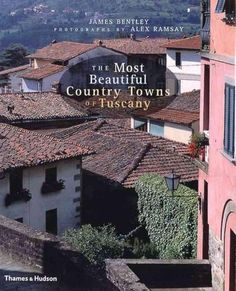 The Most Beautiful Country Towns of Tuscany