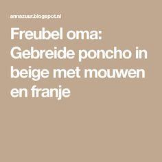 Freubel oma: Gebreide poncho in beige met mouwen en franje