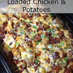 Loaded Chicken and Potatoes.  For those dinners when I'm not looking for skinny, I'm looking for yum.