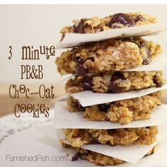 3 MINUTE - PEANUT BUTTER BANANA CHOCOLATE CHIP OATMEAL COOKIES Prep Time: 1 minute Cook Time: 2 minutes Total Time: 3 minutes Number of servings: 10  Per Serving: 146 calories Fat 5 g Carbs 21 g Protein 4 g