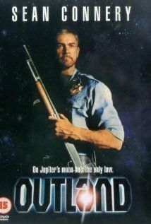 Outland - In the distant future, a police marshal stationed at a remote mining colony on the Jupiter moon of Io uncovers a drug-smuggling conspiracy, and gets no help from the populace when he later finds himself marked for murder.
