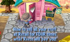 Animal Crossing: How to sell all your stuff at Retail for four times what Reese will pay you.