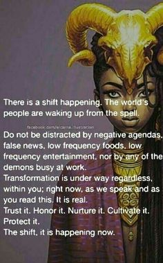 Call it paradigm shift or the age of aquarius or what you will; but there is one thing for sure,things are changing. Awakening Quotes, Spiritual Awakening, Great Awakening, Mantra, Affirmations, Age Of Aquarius, Black History Facts, Spiritual Wisdom, Spiritual Fast