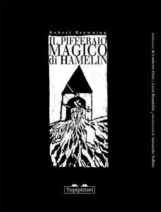 Il pifferaio magico di Hamelin - Robert Browning e Antonella Toffolo