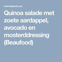 Quinoa salade met zoete aardappel, avocado en mosterddressing (Beaufood)