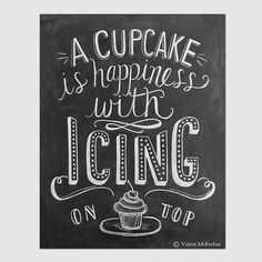 Bakery Print - A Cupcake Is Happiness With Icing On Top - Kitchen Art - Chalkboard Print - Cupcake Art