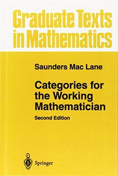 Categories for the Working Mathematician (Graduate Texts in Mathematics): Saunders Mac Lane: 9780387984032: Amazon.com: Books