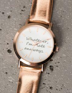 Reloj mensaje 'Whatever I'm late anyways'. Descubre ésta y muchas otras prendas en Bershka con nuevos productos cada semana