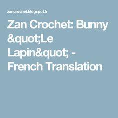 "Zan Crochet: Bunny ""Le Lapin"" - French Translation"