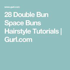 28 Double Bun Space Buns Hairstyle Tutorials | Gurl.com