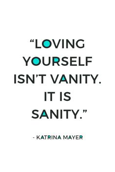 Loving yourself is sanity. It's time to embrace all that you are. Here are 26 inspiring self-love quotes just like this one. Plus, share the self-love with 10 FREE shareable self-love quotes for social media.