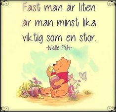 Bildresultat för Kloka Ord Från Nalle Puh Happy Quotes, Best Quotes, Famous Quotes, Cool Words, Wise Words, Preschool Library, Inspring Quotes, Swedish Language, Proverbs Quotes