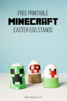Free printable Minecraft Easter egg stands from All for the Boys blog