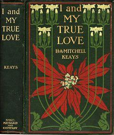 DD--Keays, H. A. Mitchell--I and My True Love--Boston, Small, Maynard--1908