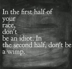 "you could replace the word ""race"" with anything.  life, marriage, an actual race, or any competition.  just struck me as a cool quote."