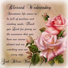 Blessed Wednesday. God Bless You.