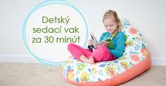Kreatívny diy nápad a návod urob si sám ako jednoducho a rýchlo vyrobiť sedací vak pre deti za 30 minút. Šitý handmade detský sedací vak. Sedacie vaky