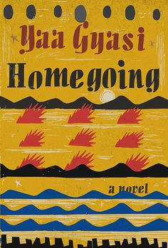 Looking to bulk up your summer reading list? Check out Homecoming by Yaa Gyasi.