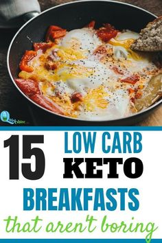 These 15 low carb keto egg breakfasts are easy and delicious! The perfect way to add some excitement to eggs! #PotatoAndEggDiet