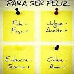 Pra ser feliz....