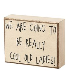 'Cool Old Ladies' Box Sign #zulily #zulilyfinds