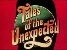 Tales of the unexpected theme - Aired from 1979 (The year I was born) until 1988.  Such a big part of my childhood!