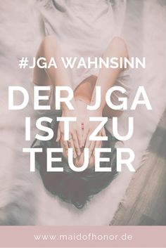 JGA-Wahnsinn: Der JGA ist zu teuer Team Bride, Maid Of Honor, Calm, Lisa, Michaela, Weddings, Wedding Bride, Madness, Maid Of Honour