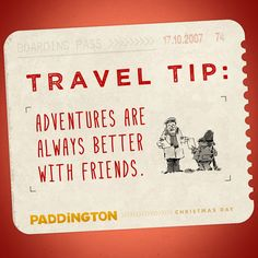 Who are your favorite friends to adventure with? Mention them here! | Paddington